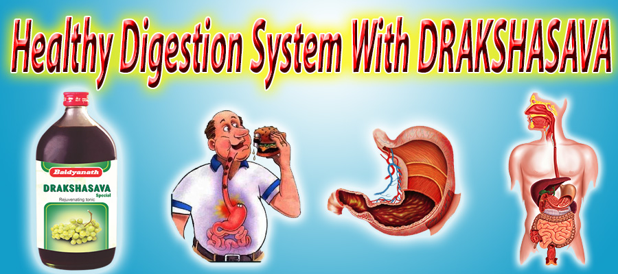 HAVE A HEALTHY DIGESTION AND HENCE A HEALTHY LIFE WITH AYURVEDIC DRAKSHASAVA
